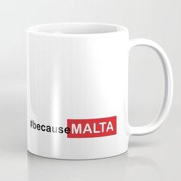 #becauseMALTA Coffee Mug