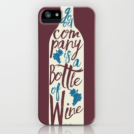 Hemingway quote on Wine and Good Company, fun inspiration & motivation, handwritten typography iPhone Case