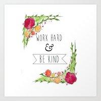 Work Hard and Be Kind Art Print