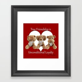 True Friendship is Unconditional Loyalty - Red Framed Art Print