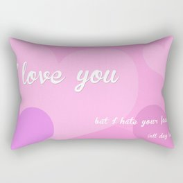 I love you but... Rectangular Pillow