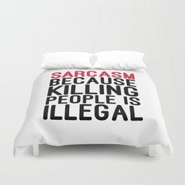 Sarcasm Funny Quote Duvet Cover