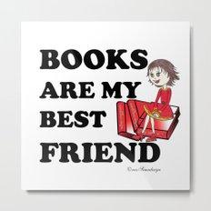Books are my best Friend Metal Print