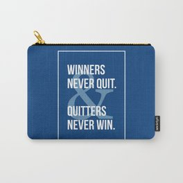 Winners Never Quit & Quitters Never Win. Carry-All Pouch