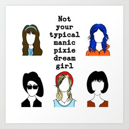 Not your typical manic pixie dream girl Art Print