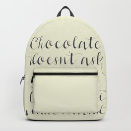 Chocolate understands, inspiration quote, coffeehouse, bar, restaurant, home decor, interior design Backpack