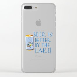 Beer Is Better By The Lake Camping graphic For Beer Lover Clear iPhone Case