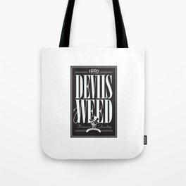 Devils weed Tote Bag