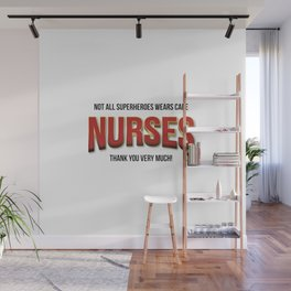 The real super heroes - Nurses - A homage to pandemic professionals. Wall Mural