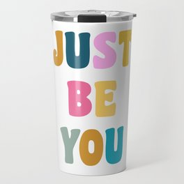 Colorful Just Be You Lettering Travel Mug