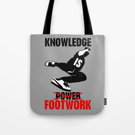 Knowledge is footwok Tote Bag