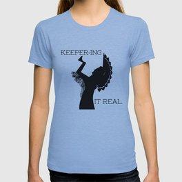 Keeper-ing It Real T-shirt