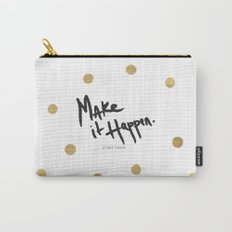 Make It Happen - Start Today - Rain Gold Carry-All Pouch