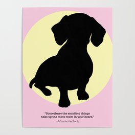 Sometimes the smallest things... - DACHSHUND Poster