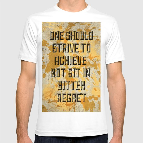 One Should Strive... T-shirt