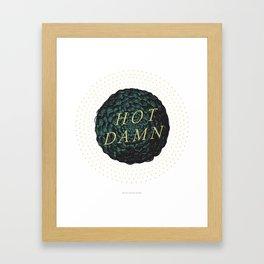 Hot Damn Framed Art Print