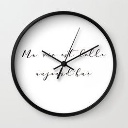 Ma vie est belle aujourd'hui My life is beautiful today French Inspirational Quote Print Home Decor Wall Clock
