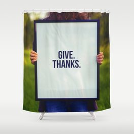 Give Thanks Sign (Color) Shower Curtain