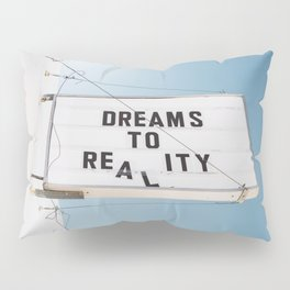Dreams to Reality Pillow Sham