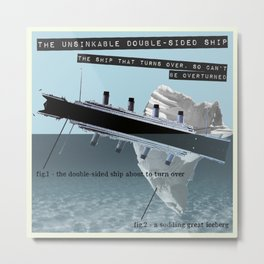 The Unsinkable Double-Sided Ship Metal Print