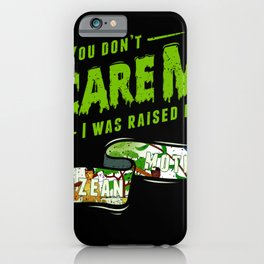 You Don't Scare Me I Was Raised By A Belizean Mother iPhone Case