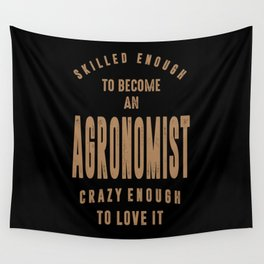 Agronomist - Funny Job and Hobby Wall Tapestry