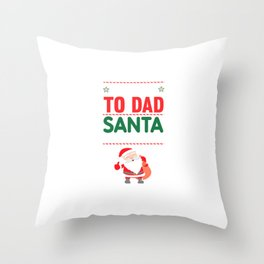 Be Nice to Dad Santa is Watching Funny Holiday T-shirt Throw Pillow