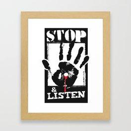 STOP & LISTEN Framed Art Print