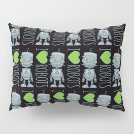 I Love Robots Pillow Sham