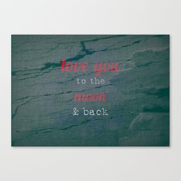 LOVE YOU TO THE MOON & BACK Canvas Print
