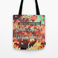 sweater Tote Bags featuring Sweater Weather by RDelean