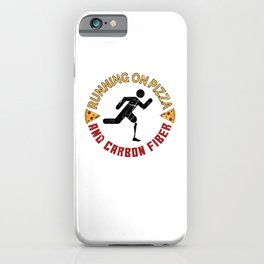 Running On Pizza And Carbon Fiber - Leg Amputee iPhone Case