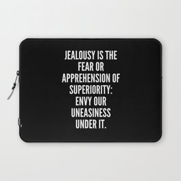 Jealousy is the fear or apprehension of superiority envy our uneasiness under it Laptop Sleeve