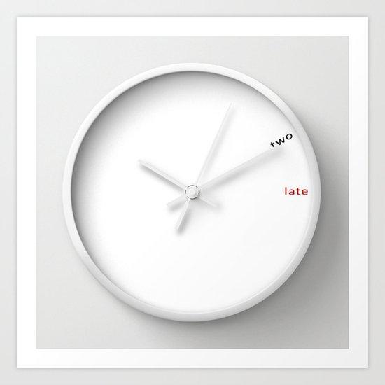 clock two-late o3 Art Print