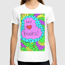 We love books! T-shirt