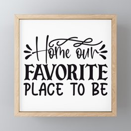 Home our favorite place to be Framed Mini Art Print