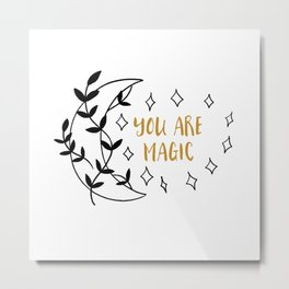 You Are Magic | Affirmation & Mantra Print Metal Print
