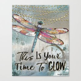 This Is Your Time To Glow Canvas Print