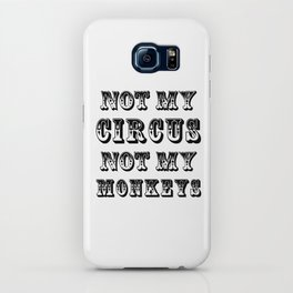 NOT MY CIRCUS NOT MY MONKEYS iPhone Case