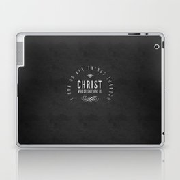 I Can Do All Things Through Christ - Philippians 4:13 Laptop & iPad Skin