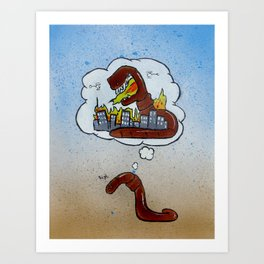 The World Will Be Mine Says The Earth Worm Art Print