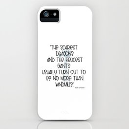 Scary Dragons Fierce Giants and Windmills Typographic Inspirational Art A511 iPhone Case