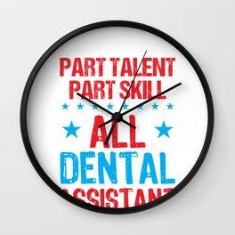 Dental Assistant Part Talent Part Skill All Dental Assistant Wall Clock