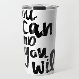 You Can and You Will Travel Mug