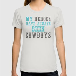My Heroes Have Always Been Cowboys T-shirt