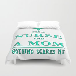Nurse And Mom - Nothing Scares Me - Mothers Day Graduation Gift Duvet Cover