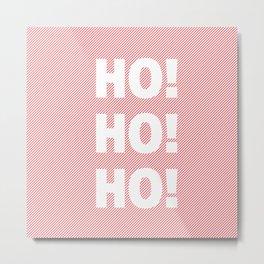 Ho! Ho! Ho! Metal Print
