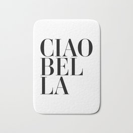 Ciao Bella Quote Bath Mat