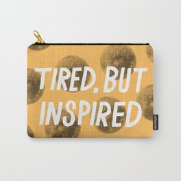 Tired But Inspired Carry-All Pouch