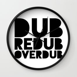 Dub Redub Overdub (Black) Wall Clock